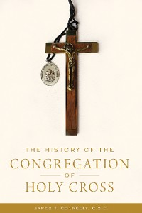 Cover The History of the Congregation of Holy Cross