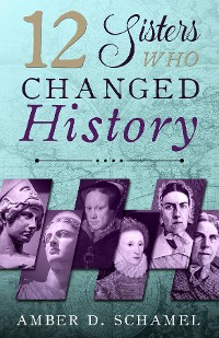 Cover 12 Sisters Who Changed History