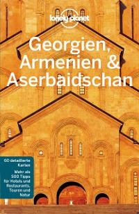 Cover Lonely Planet Reiseführer Georgien, Armenien, Aserbaidschan
