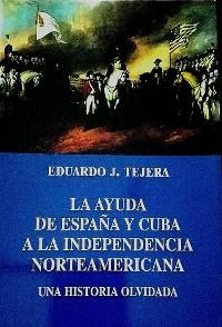 Cover La Ayuda de España y Cuba a la Independencia Norteamericana