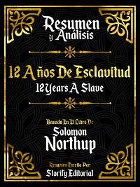 Cover Resumen y Analisis: 12 Años De Esclavitud (12 Years A Slave) - Basado En El Libro De Solomon Northup