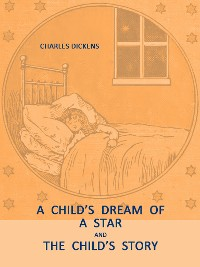 Cover A Child's Dream of a Star, The Child's Story