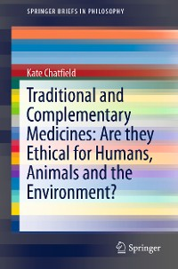 Cover Traditional and Complementary Medicines: Are they Ethical for Humans, Animals and the Environment?
