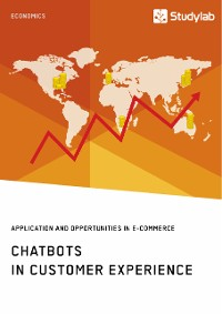 Cover Chatbots in Customer Experience. Application and Opportunities in E-Commerce