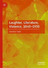 Cover Laughter, Literature, Violence, 1840–1930