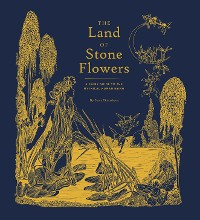 Cover The Land of Stone Flowers
