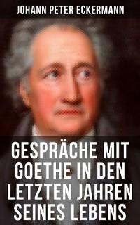 Cover Gespräche mit Goethe in den letzten Jahren seines Lebens