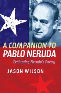 Cover A Companion to Pablo Neruda