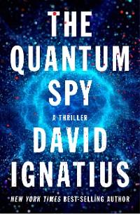 Cover The Quantum Spy: A Thriller