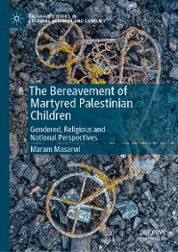 Cover The Bereavement of Martyred Palestinian Children