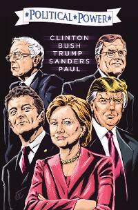 Cover Political Power: Election 2016: Clinton, Bush, Trump, Sanders, & Paul