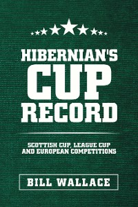 Cover Hibernian's Cup Record