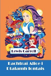 Cover Eachtraí Alice i Dtalamh Iontais