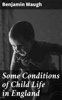 Cover Some Conditions of Child Life in England