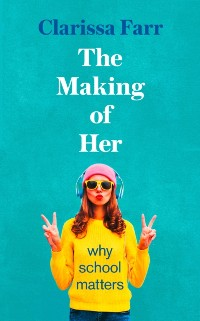 Cover Making of Her: Why School Matters
