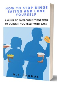 Cover How To Stop Binge Eating And Love Yourself