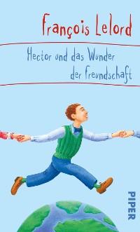 Cover Hector und das Wunder der Freundschaft