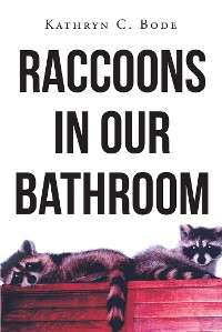 Cover Raccoons in Our Bathroom