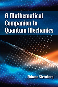 Cover A Mathematical Companion to Quantum Mechanics