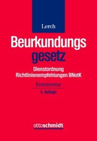 Cover Beurkundungsgesetz, Dienstordnung und Richtlinienempfehlungen der BNotK