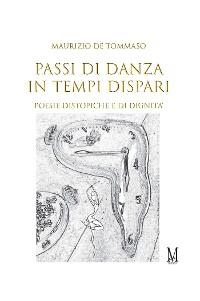 Cover Passi di danza in tempi dispari - Poesie distopiche e di dignità
