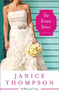 Cover Dream Dress (Weddings by Design Book #3)