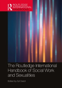 Cover Routledge International Handbook of Social Work and Sexualities