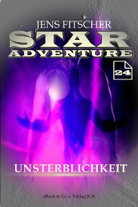 Cover Unsterblichkeit (STAR ADVENTURE 24)