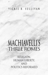 Cover Machiavelli's Three Romes