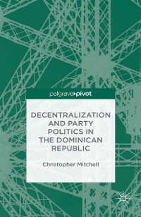 Cover Decentralization and Party Politics in the Dominican Republic