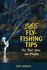 Cover 365 Fly-Fishing Tips for Trout, Bass, and Panfish