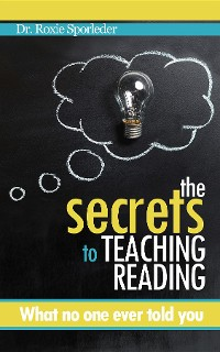 Cover The Secrets to Teaching Reading