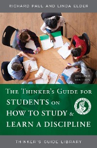Cover The Thinker's Guide for Students on How to Study & Learn a Discipline