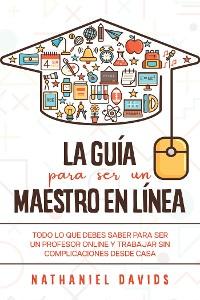Cover La Guía para ser un Maestro en Línea