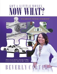 Cover Got a Little Money, Now What?: The Basics of Financial Stewardship