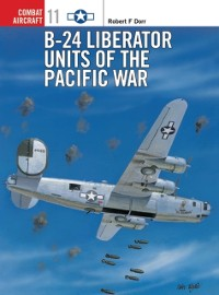 Cover B-24 Liberator Units of the Pacific War