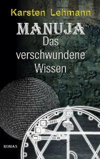 Cover Manuja - Das verschwundene Wissen
