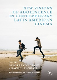 Cover New Visions of Adolescence in Contemporary Latin American Cinema