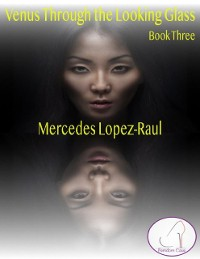 Cover Venus Through the Looking Glass - Book Three