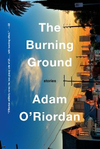 Cover The Burning Ground: Stories