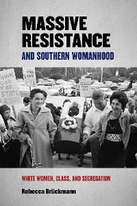 Cover Massive Resistance and Southern Womanhood