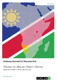 Cover Themes in African Church History. Missionary Motives, Merits and Mistakes