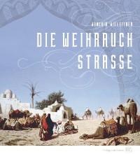 Cover Die Weihrauchstraße