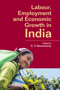 Cover Labour, Employment and Economic Growth in India
