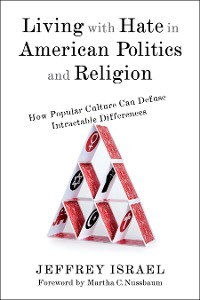 Cover Living with Hate in American Politics and Religion