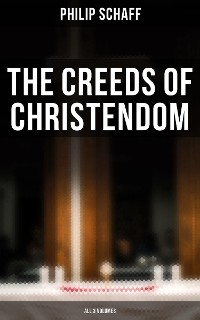 Cover The Creeds of Christendom (All 3 Volumes)