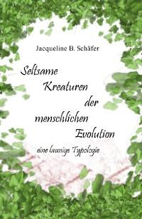 Cover Seltsame Kreaturen der menschlichen Evolution