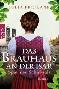 Cover Das Brauhaus an der Isar: Spiel des Schicksals