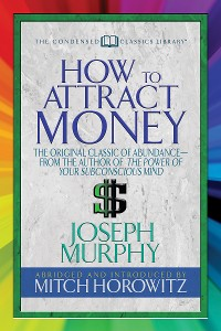 Cover How to Attract Money (Condensed Classics)