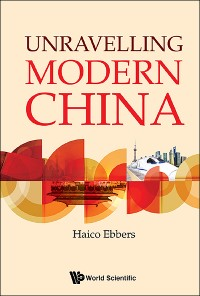 Cover Unravelling Modern China